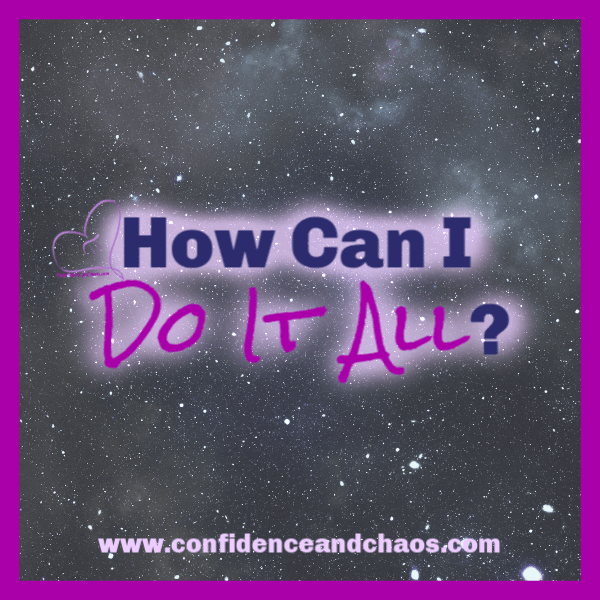 how can i do it all, how do women do it all, do women really do it all, what does it mean to do it all, sweet minerals, sweet minerals kennewick wa, sweet minerals washington state, faith based direct sales, natural makeup direct sales, reta jayne pearson