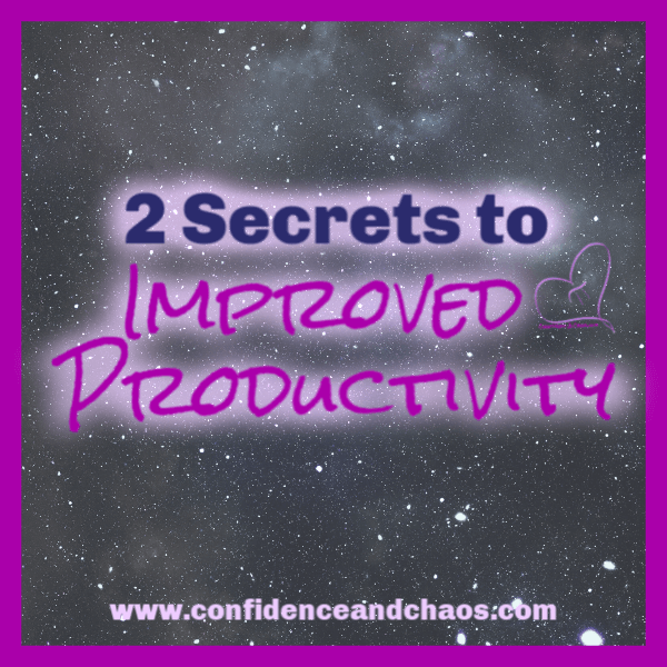improved productivity, how to improve productivity, make time-blocking work for you, batch your work, confidence and chaos, confidence and chaos featuring sweet minerals, reta jayne