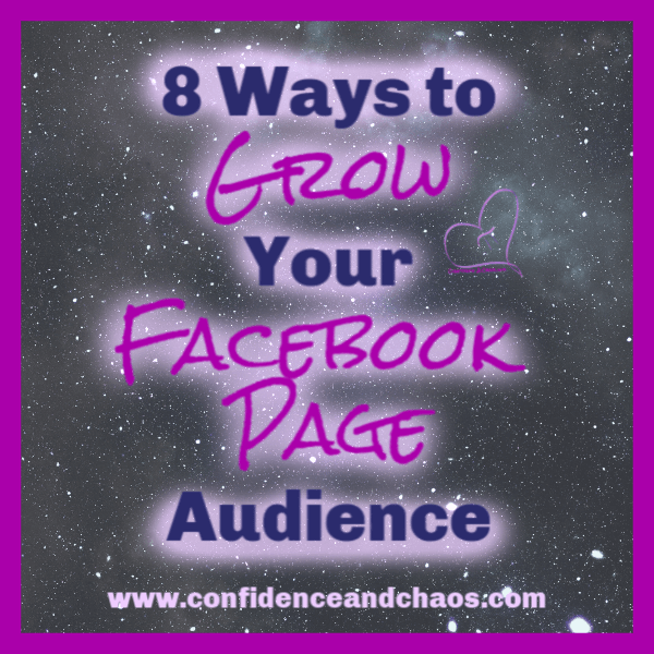 8 ways to grow your facebook page audience, how to grow your facebook audience, how to grow your facebook following, how to get more facebook likes, how to get more facebook followers, how to get more facebook page traffic, how to get more traffic to my facebook page, confidence and chaos featuring sweet minerals, reta jayne, confidence and chaos, sweet minerals