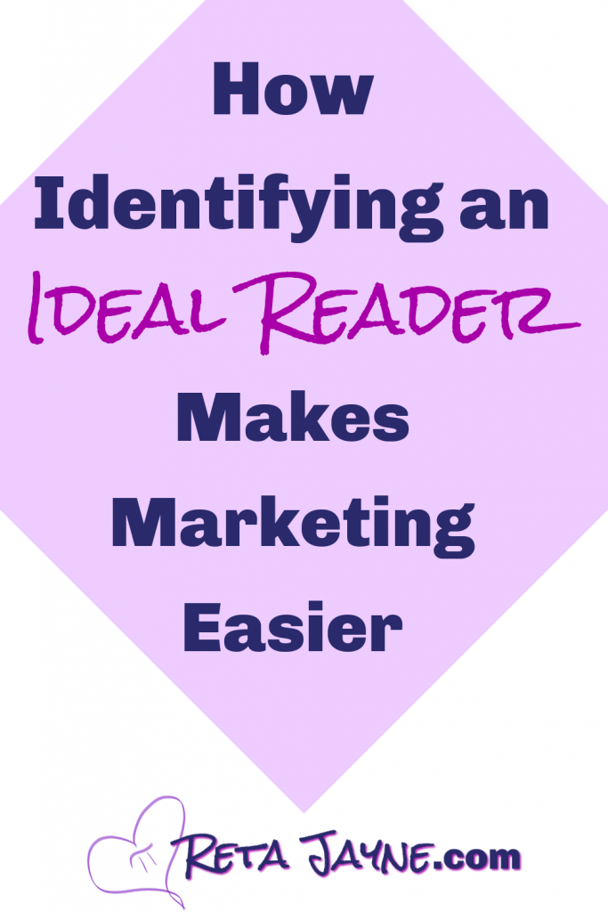 identifying an ideal reader makes marketing easier, reta jayne