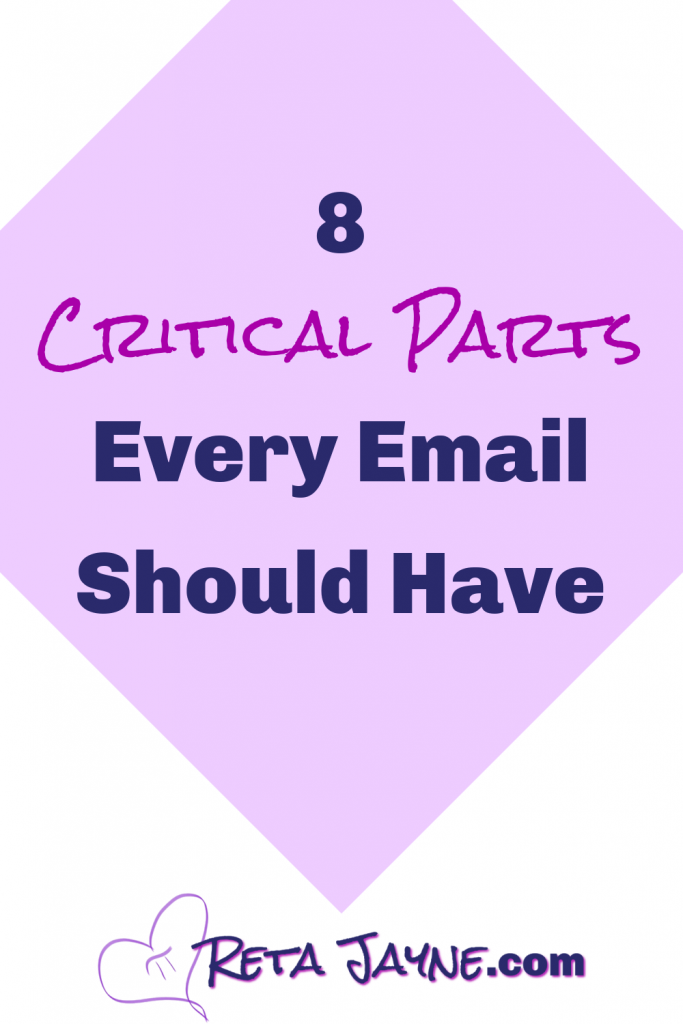 8 critical parts every email should have - reta jayne