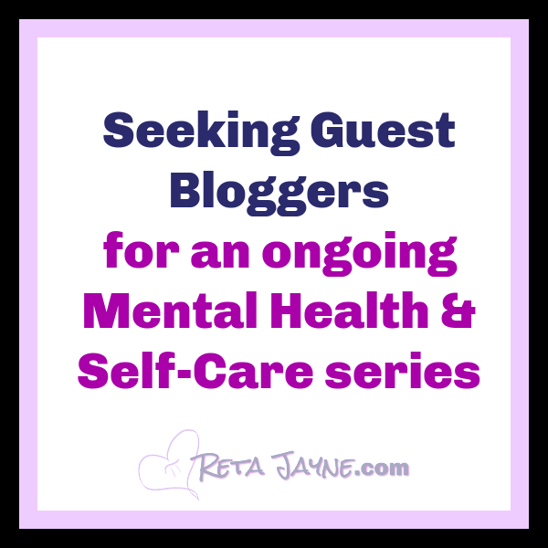 seeking guest bloggers for an ongoing mental health and self-care series